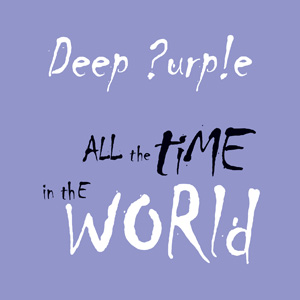 Deep Purple new single All The Time In The World cover